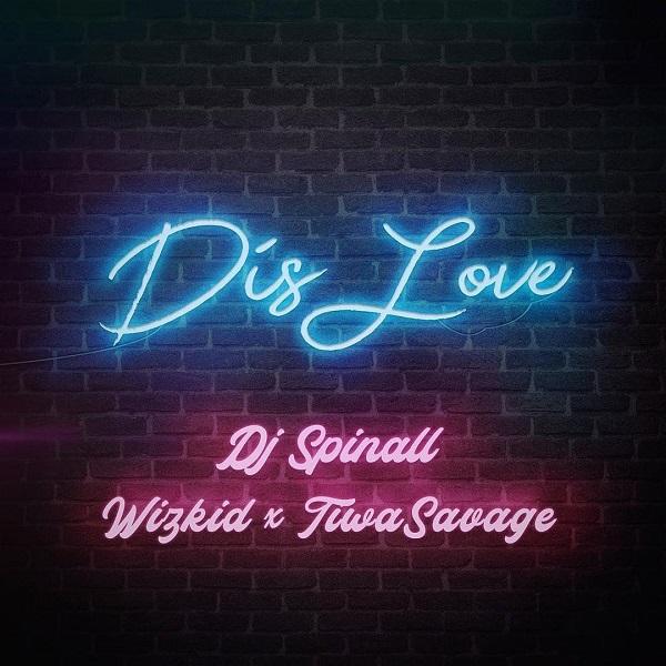[MUSIC] DJ Spinall – Dis Love Ft. Wizkid, Tiwa Savage 3