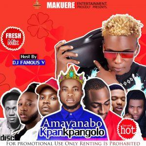 [MIXTAPE] Dj Famous_V x Cool Joe - Amayanabo&Kristopy Kpankpangolo Mix 1