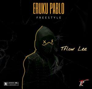 [MUSIC] Tflow Lee - Eruku Pablo Freestyle 1