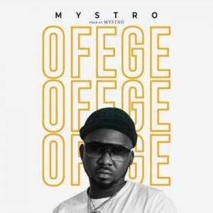 "[MUSIC] Mystro – ""Ofege"" 1"