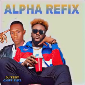 [MUSIC] Dj Tboy x Chiff Timz - Alpha (Refix) 1