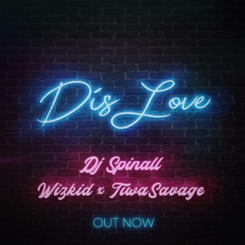 """[Lyrics +Video] DJ Spinall – """"Dis Love"""" ft. Wizkid x Tiwa Savage 3"""
