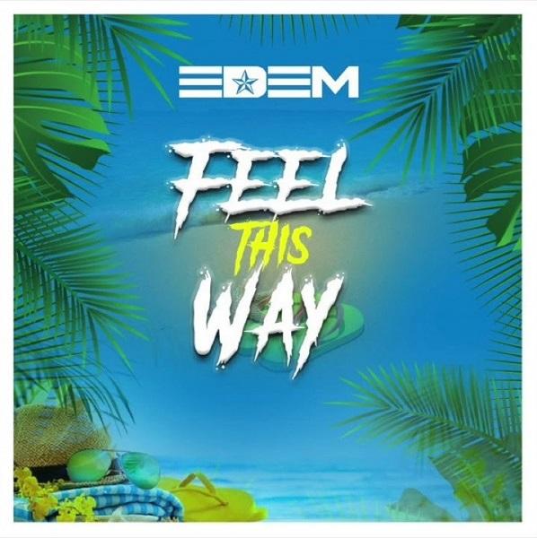 [Music] Edem – Feel This Way 10