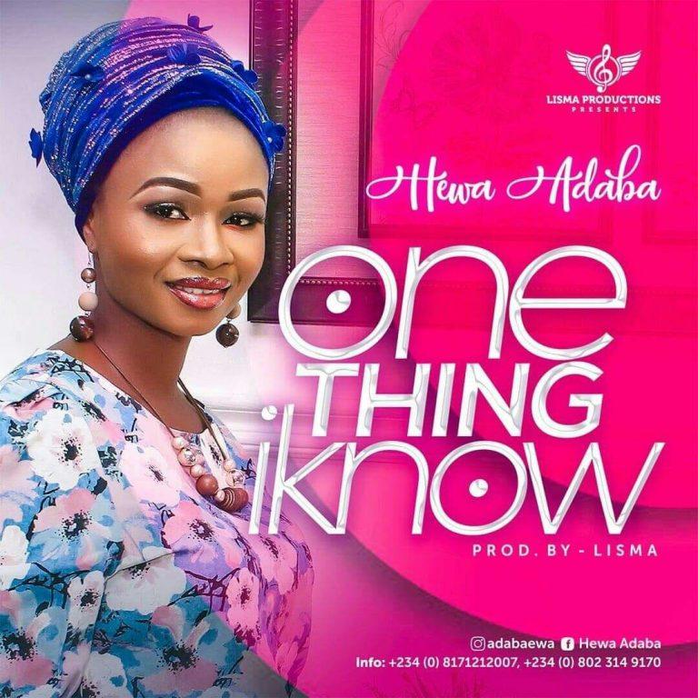 [GOSPEL MUSIC] Hewa Adaba – One Thing I Know (Pro. by Segun Lisma) 3