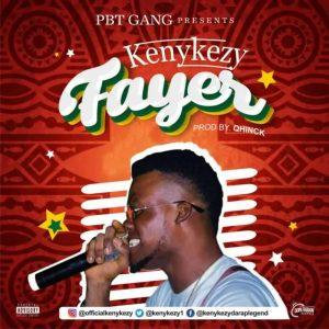 [MUSIC] KenyKezy – Fayer 1