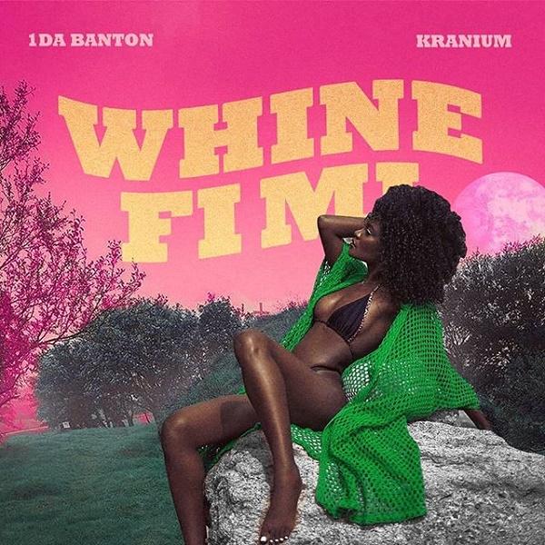 [MUSIC]1da Banton – Whine Fi Mi Ft. Kranium 3