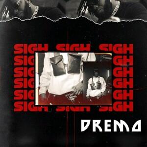 [MUSIC] Dremo – Sigh (Prod by Dremo) 1