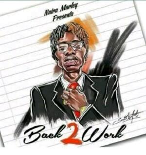 [MUSIC] Naira Marley - Back 2 Work 3