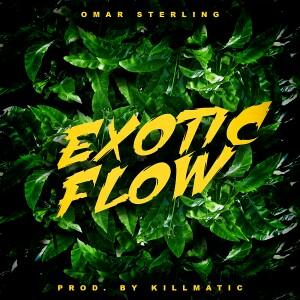 [MUSIC] Omar Sterling – Exotic Flow 5