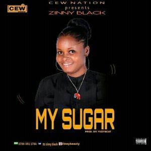 [MUSIC] Zinny Black - My Sugar 1