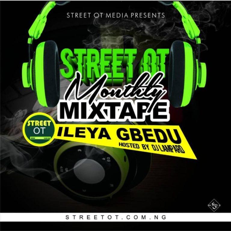 [MIXTAPE] Streetot x DJ Lampard – Ileya Gbedu (August Edition) 1