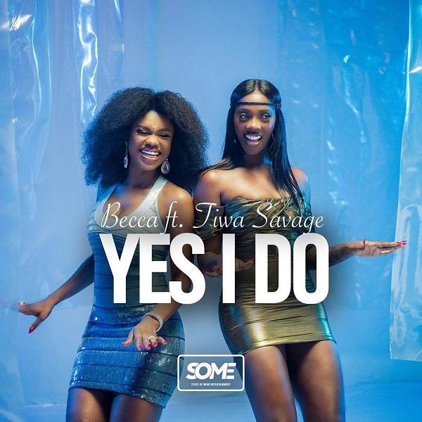 [MUSIC] Becca - Yes I Do Ft Tiwa Savage 1