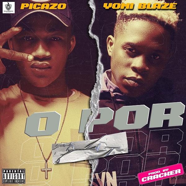 [MUSIC] Picazo – O Por Ft. Yomi Blaze 1