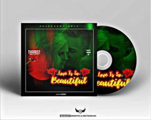 """[Music] Tharbs2 - """"Love Is So Beautiful"""" 1"""