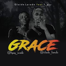 "[Music] Olaide Laredo Feat Tee Guy - ""Grace"" (Prod. Soundpluz) 1"