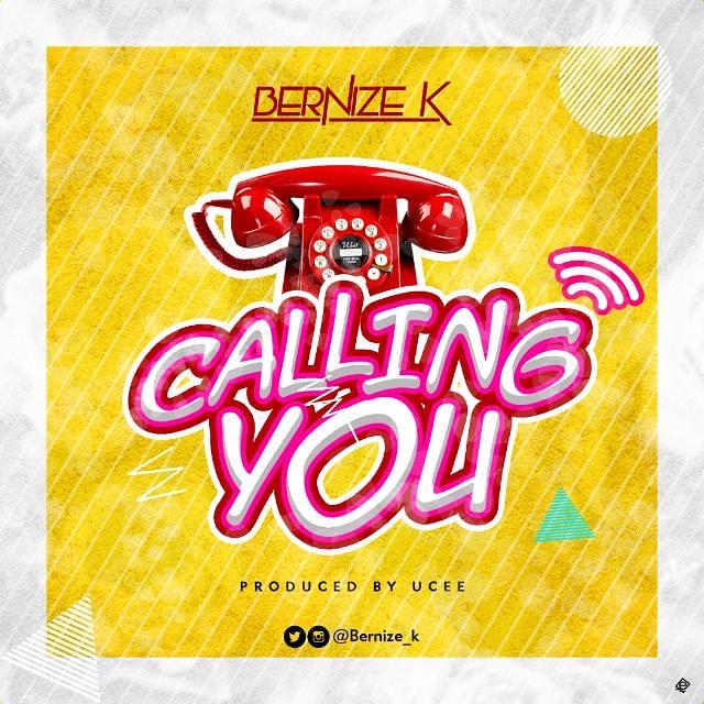 [MUSIC] BERNIZE K - CALLING YOU 3