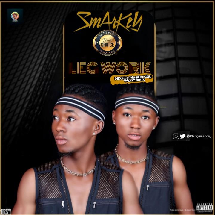 "[Music] Smarkey -""Legwork"" Feat Elyyungest (mixed. Wondermix) 1"