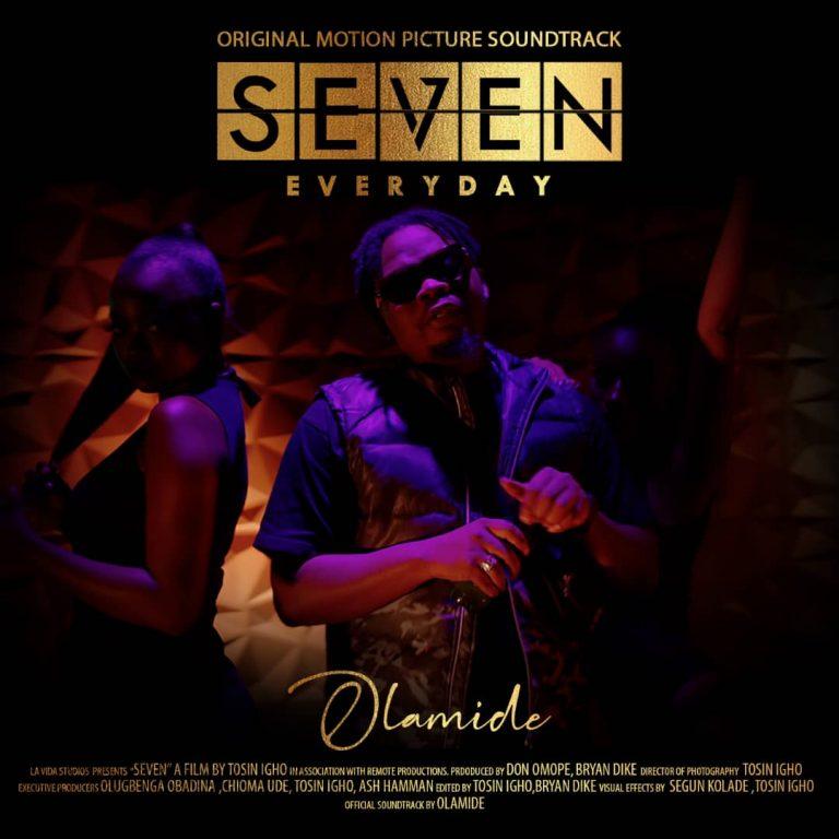 "[Music] Olamide –""Everyday"" (SEVEN Movie Soundtrack) 1"