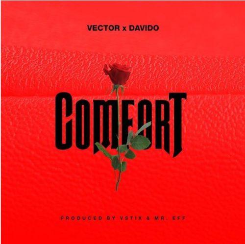 "[Lyrics + Video] Vector – ""Comfort"" ft. Davido 3"