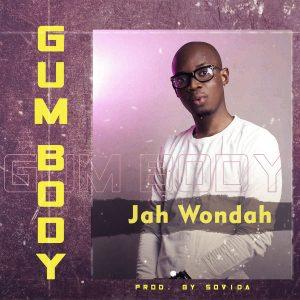 """[Music] Jah Wondah - """"Gum Body"""" (prod. Sovida) 1"""