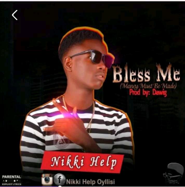 "[Music] Nikki Help -""Bless Me""(prod Dawig) 1"