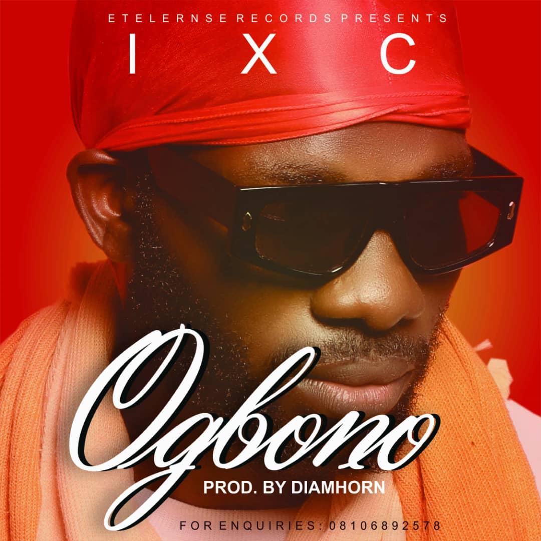 [Music] IXC - Ogbono (prod. Diamhorn) 1
