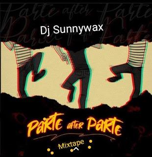 [Mixtape] Dj Sunnywax - Parte After Parte Mix 3