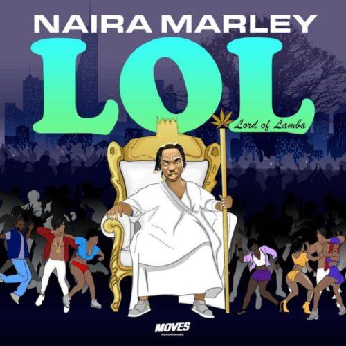 """[Full EP] Naira Marley – """"LOL"""" (Lord Of Lamba) EP 3"""