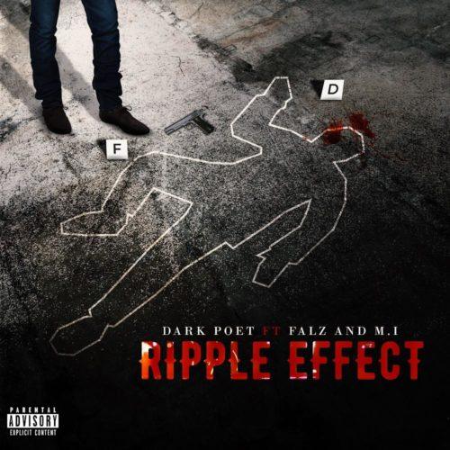 "[Music] Dark Poet – ""Ripple Effect"" ft. Falz & M.I Abaga 1"
