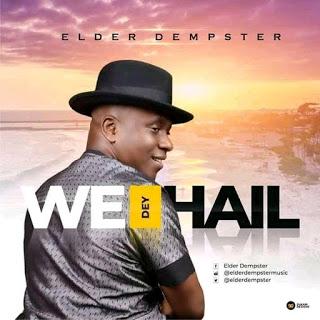 "[Music] Elder Dempster - ""We Dey Hail"" (Prod. By DMP Beat) 1"