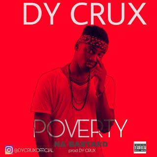 "[Music] Dy Crux -""Poverty Na Bastard"" 3"