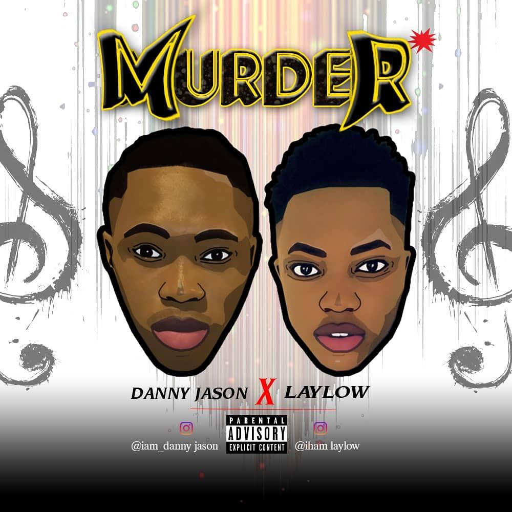 "[Music] Danny Jason -""Murder"" Ft Laylow 1"