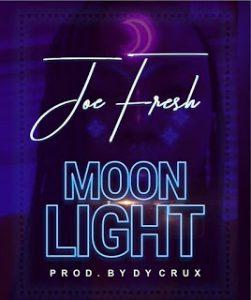 "[Music] Joe Fresh -""Moon Light"" (Prod. By Dy Crux) 1"