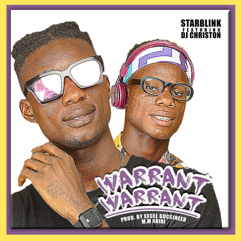 "[Music] Starblink -""Warrant"" Ft Dj Christon (prod. Excel) 1"