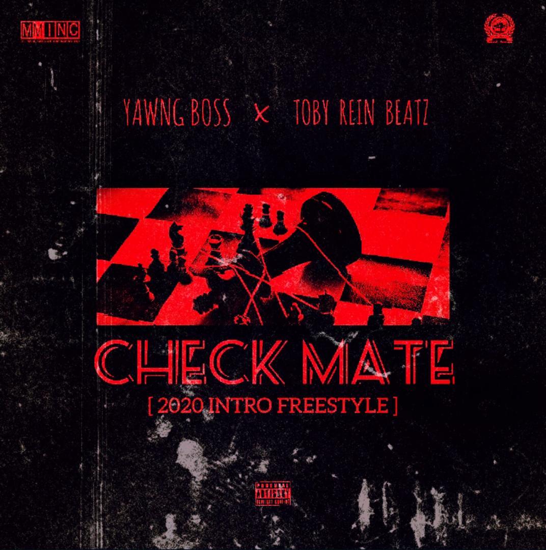 "[Music] Yawng Boss -""Check Mate""_2020 Intro Ft Toby Rein Beatz 1"