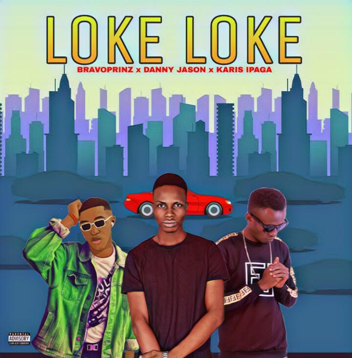 "[Music] Bravoprinz x Danny Jason x Karis Ipaga -""Loke Loke""(prod. Big-H Beatz) 1"