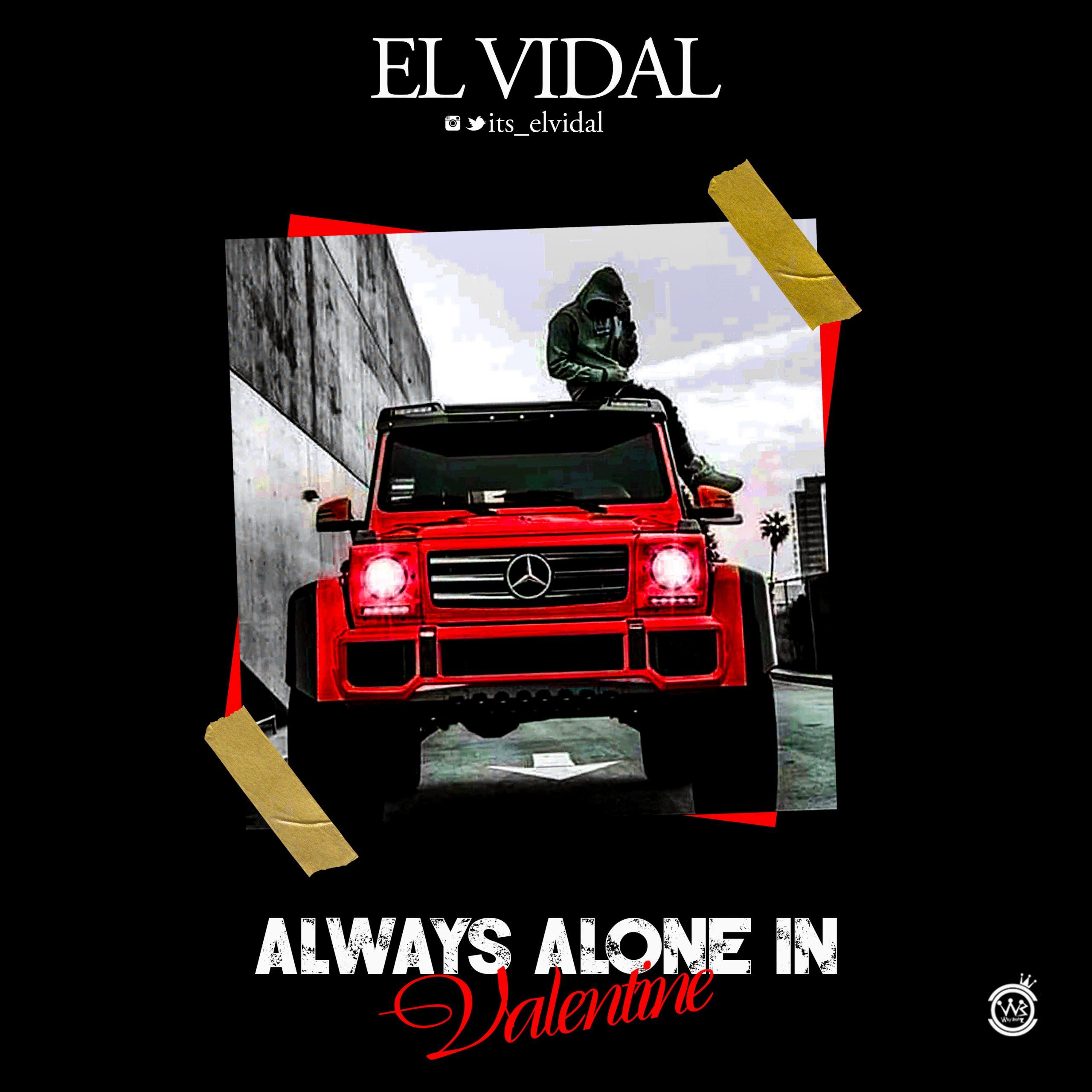 "[Music] El Vidal -""Always Alone In Valentine"" 1"
