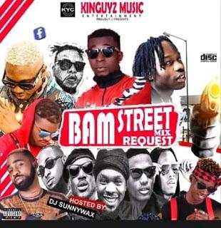 "[Mixtape] DJ Sunnywax -""Bam Street Mix"" @djsunnywax01 1"