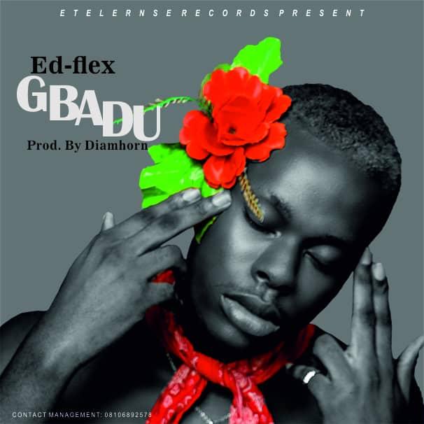 """[Music] Ed-Flex -""""Gbadu"""" 1"""