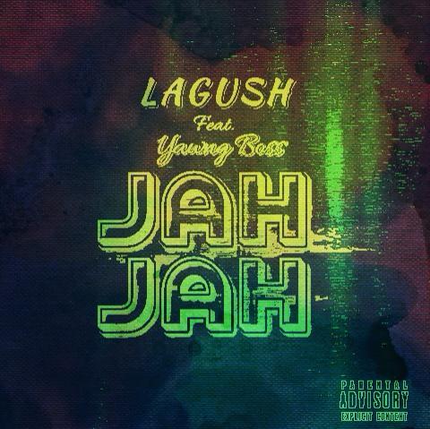 "[Music] Lagush -""Jah Jah"" Ft Yawngboss (prod. E-Beat) 3"