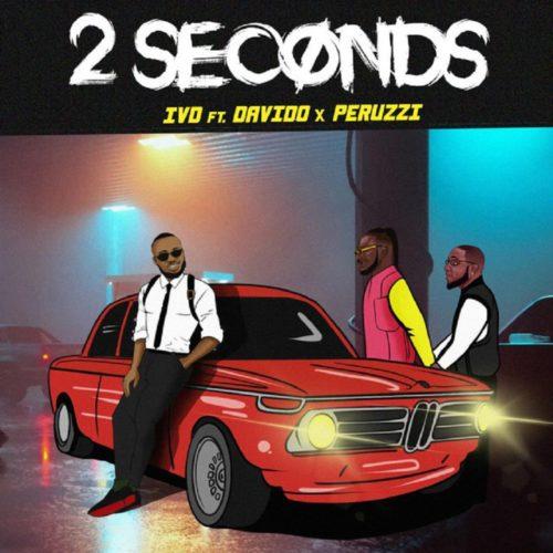 """[Music] IVD x Peruzzi x Davido – """"2 Seconds"""" 1"""