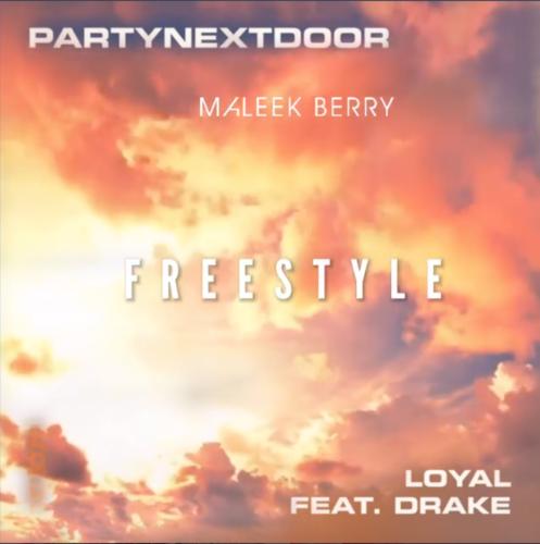 "[Music] Maleek Berry – ""Loyal"" (Freestyle) ft. PartNextDoor x Drake 3"