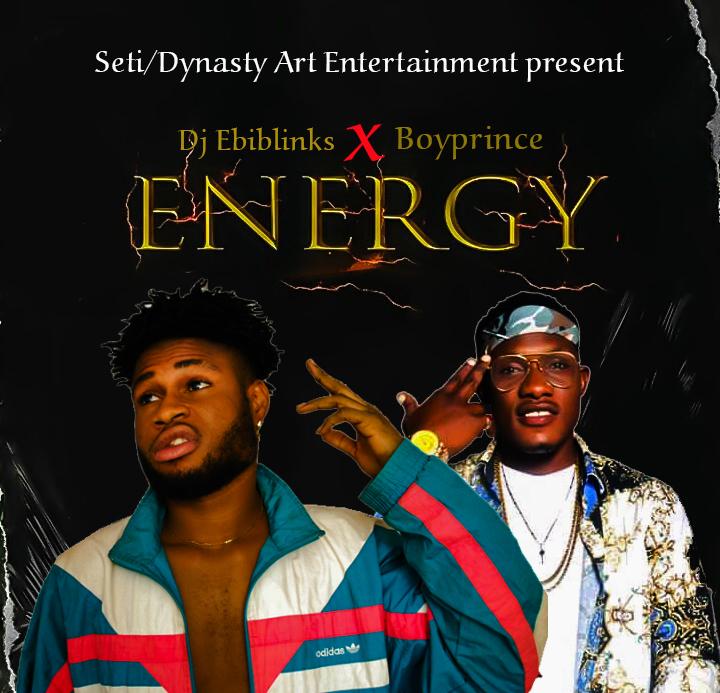 "[Music] Dj Ebiblinks -""Energy"" Ft Boyprince (prod. DMP) 1"