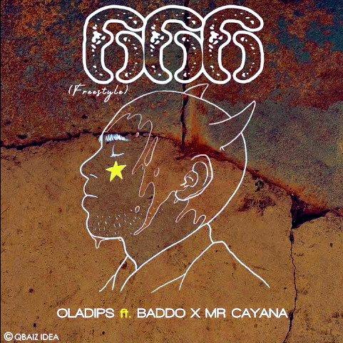 "[Music] OlaDips – ""666"" (Freestyle) ft. Olamide Baddo, Mr Cayana 3"