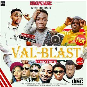 "[Mixtape] Dj Sunnywax -""Val Blast Vol3"" @djsunnywax0 1"