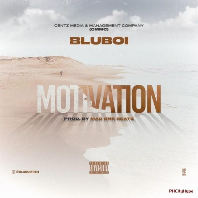 "[Video] Bluboi - ""Motivation"" 1"