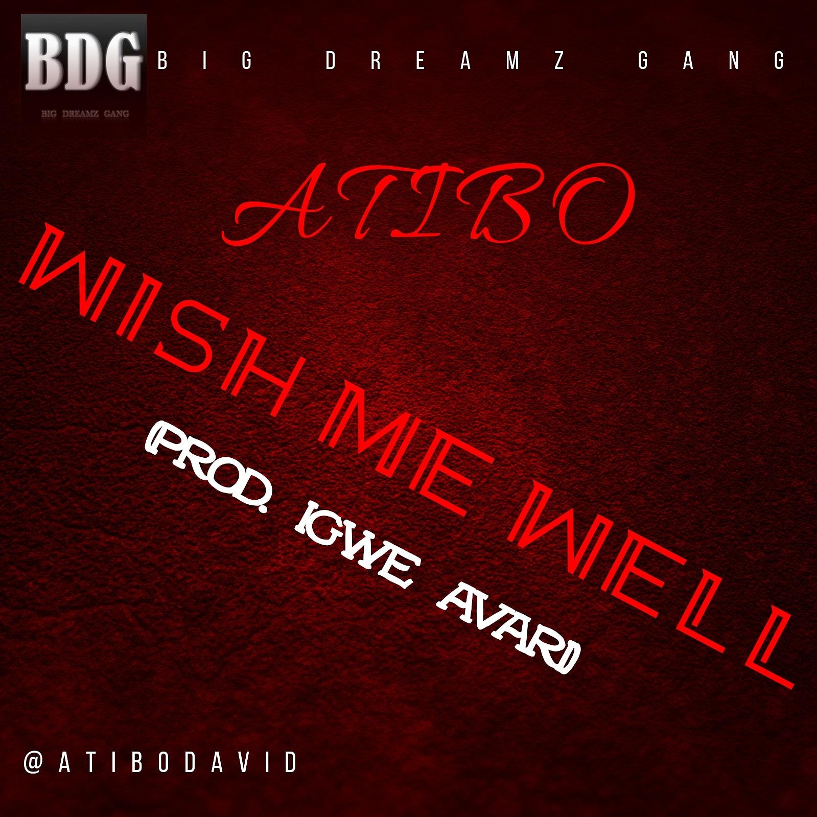 "[Music] Atibo -""Wish me well"" (prod. Igwe Avari) 1"
