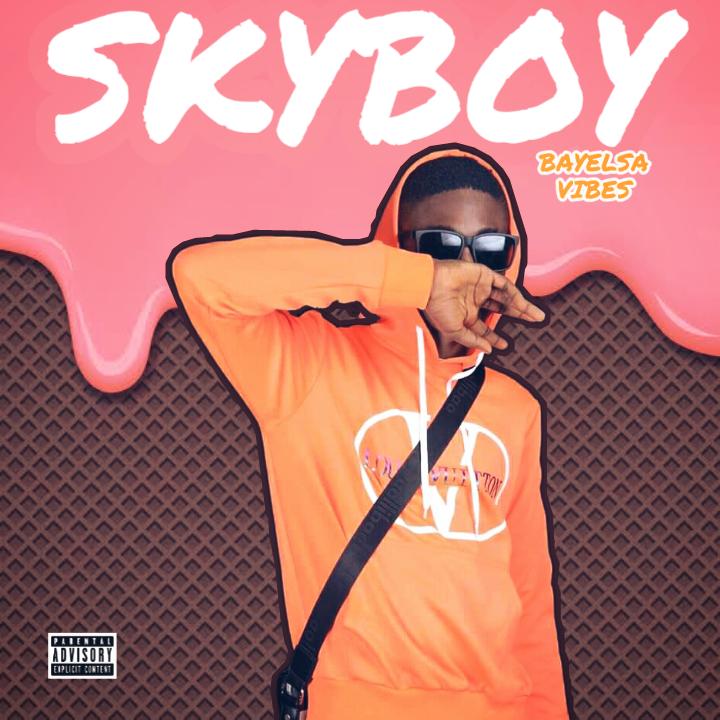 "[Music] Skyboy -""Bayelsa Vibe"" 1"