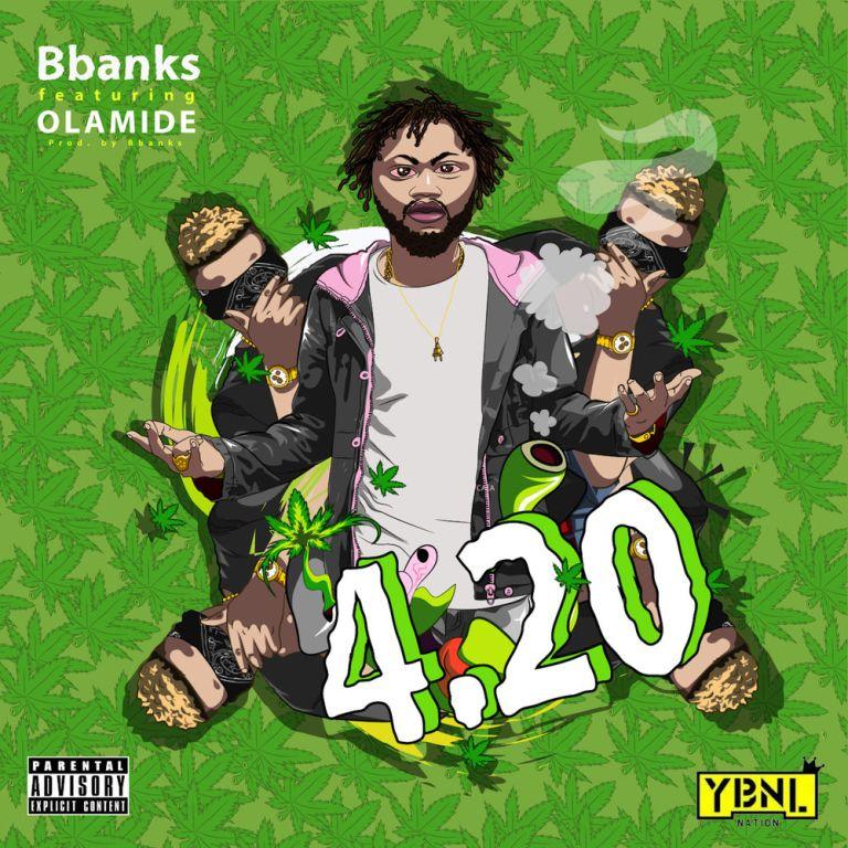 """[Music] BBanks – """"4.20"""" ft. Olamide 1"""
