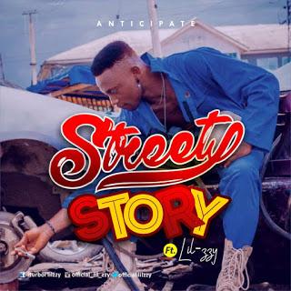 """[Music] Lil-Zzy – """"Street Story"""" (Prod. By Dj Martinx) 1"""